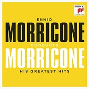 Ennio Morricone Conducts Ennio Morricone - His Greatest Hits
