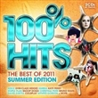 100% Hits: The Best Of 2011 Summer Edition (Various)