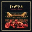 Nothing Is Wrong 2012 Tour Edition (Dawes)