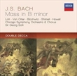 Bach: Mass In B Minor (Sir Georg Solti)