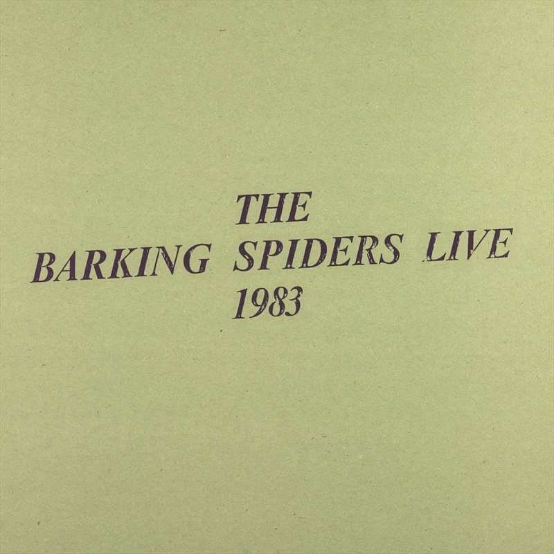 Barking Spiders Live 1983: 2011 Remastered Collector's Edition