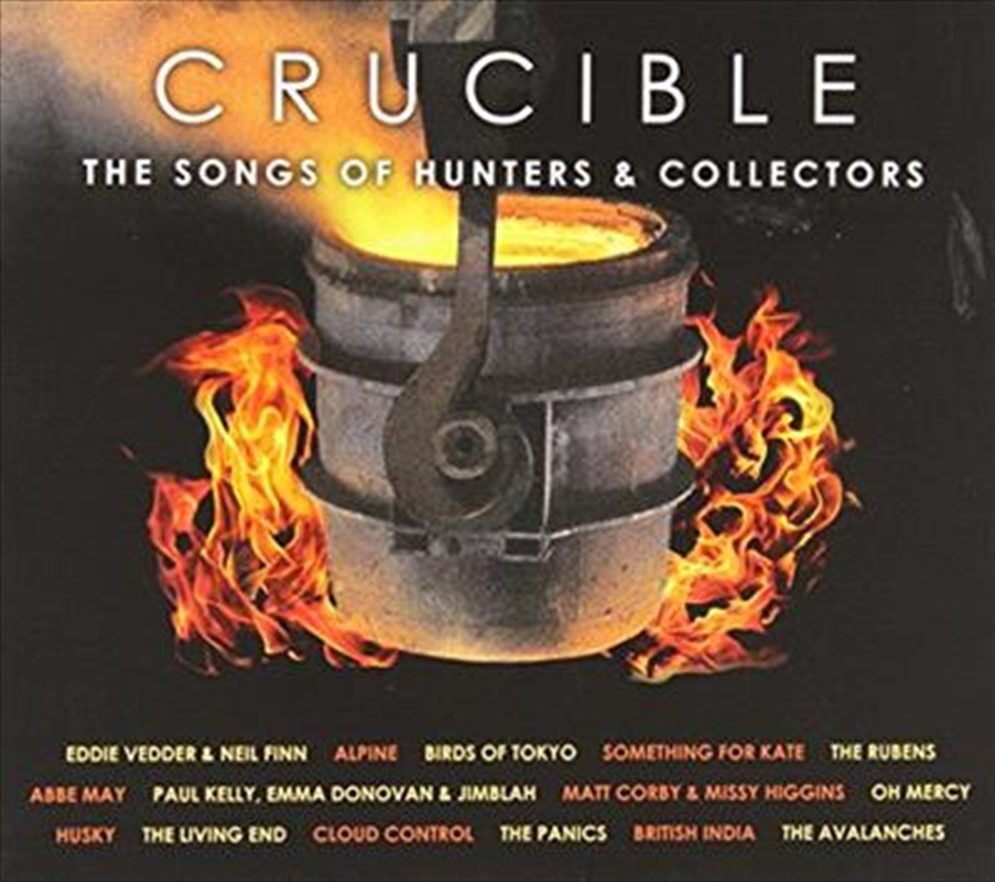 Hunters And Collectors - Crucible - The Songs Of Hunters and Collectors
