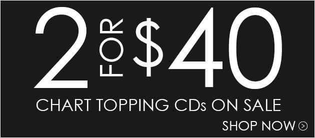 2 Chart Topping CDs For $40!