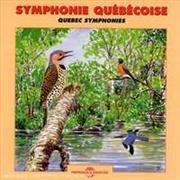 Quebec Symphonies | CD