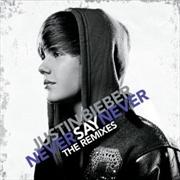 Never Say Never: Remixes | CD