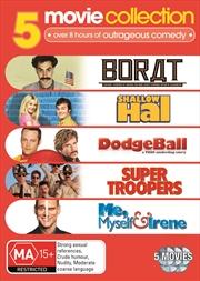Borat / Shallow Hal / Dodgeball / Super Troopers / Me Myself And Irene