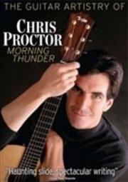 Guitar Artistry Of Chris Proctor- Morning Thunder | DVD