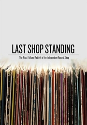 Last Shop Standing: Rise, Fall & Rebirth of the Independent Record Shop | DVD