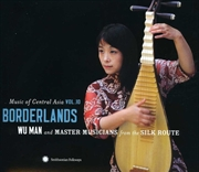 Music of Central Asia Vol 10: Borderlands | CD