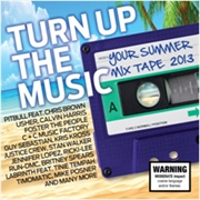 Turn Up The Music - Your Summer Mix Tape 2013 | CD