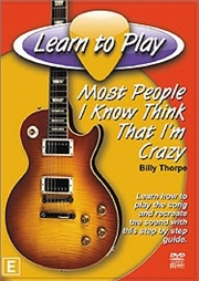 Learn To Play: Most People I Know Think That I'm Crazy