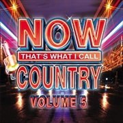 Now: Thats What I Call Country Vol 5 | CD