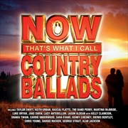 Now: Thats What I Call Country Ballads | CD