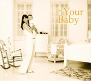 For Your Baby | CD