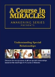 A Course In Miracles: Understanding Special Relationships | DVD