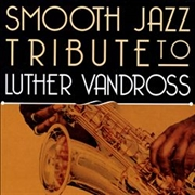 Smooth Jazz Tribute To Luther | CD
