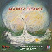 Agony And Ecstasy: Australian Music From The Time Of Arthur Boyd | CD
