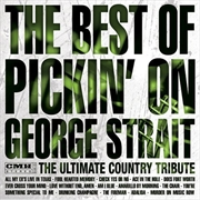 Best Of Pickin On George Strait: The Ultimate Country Tribute