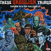 These Ghoulish Things Horror Hits For Halloween | CD