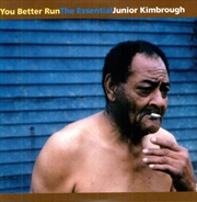 You Better Run: The Essential Junior Kimbrough | Vinyl