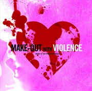 Make-Out With Violence | Vinyl