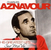 Sur Ma Vie: His Greatest Hits | CD