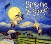 Sing Me To Sleep: Indie Lullab | CD