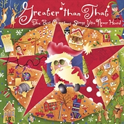 Greater Than That: The Best Christmas Songs You Never Heard | CD