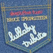 Bruce Springsteen Sleepytime Tunes Lullaby Tribute | CD