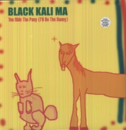 You Ride The Pony Ill Be The B | Vinyl