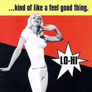 Kind Of Like A Feel Good Thing | Vinyl