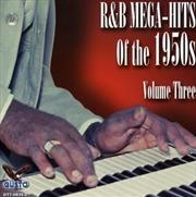 R&B Mega Hits Of 1950s: Vol3 | CD