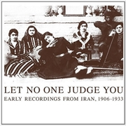 Let No One Judge You: Early Recordings From Iran 1906 - 33 | Vinyl