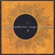 Songs Of Disaffection Songs Of Deliverance | CD