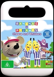 Bananas In Pyjamas - Cheese And Whiskers | DVD