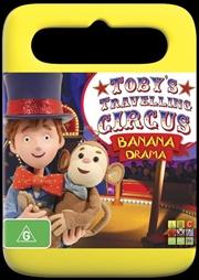Toby's Travelling Circus - Banana Drama | DVD