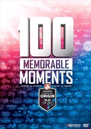NRL - State of Origin 100 Memorable Moments
