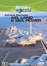 Extreme Machines: Air, Land and Sea Power