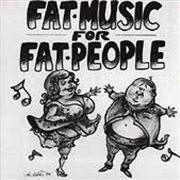 Fat Music For Fat People | CD
