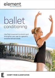 Element: The Mind And Body Experience - Ballet Conditioning | DVD