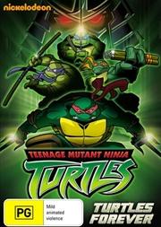 Teenage Mutant Ninja Turtles - Turtles Forever