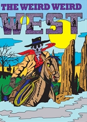 Weird Weird West, The