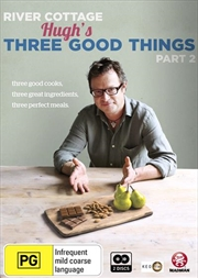 River Cottage - Hugh's Three Good Things - Part 2
