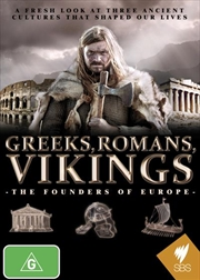 Greeks, Romans, Vikings - The Founders Of Europe