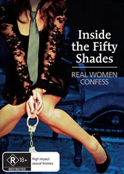 Inside The Fifty Shades - Real Women Confess
