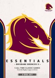 NRL - Essentials - Brisbane Broncos II