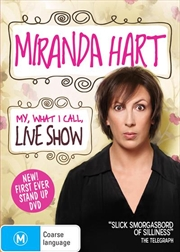 Miranda Hart - My, What I Call, Live Show
