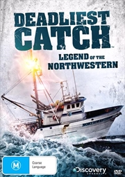 Deadliest Catch - Legend Of The Northwestern
