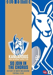 AFL - So Join In The Chorus - History Of North Melbourne Gold Edition