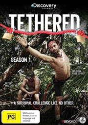 Tethered - Season 1